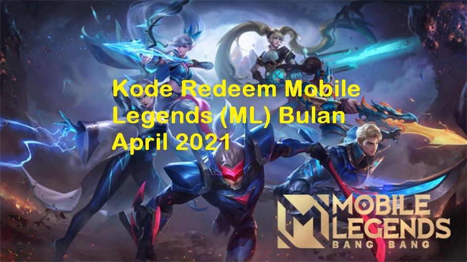 Kode Redeem Mobile Legends (ML) Bulan April 2021 Yang Belum Diklaim, Gercep !